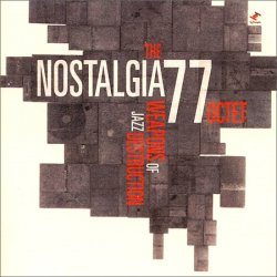 Nostalgia 77 Octet - The Weapons Of Jazz Destruction (2007)