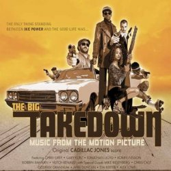 Cadillac Jones - The Big Takedown (2006) OST