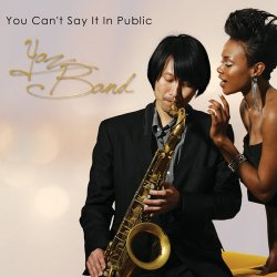 Yaz Band - You Can't Say It In Public (2005)