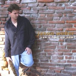 Jason Weber - Can U Feel Me Now ? (2005)