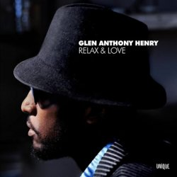 Glen Anthony Henry - Relax & Love (2008)