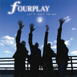 Fourplay - Let's Touch The Sky (2010)