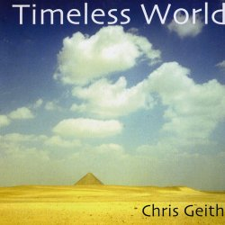 Chris Geith - Timeless World (2007)