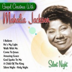 Mahalia Jackson - Silent Night Gospel Christmas (1990)