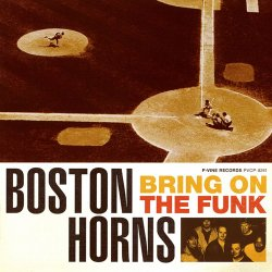 Boston Horns - Bring On The Funk (2006)