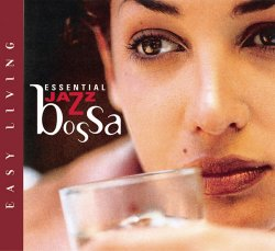 Easy Living: Essential Jazz Bossa (2001)