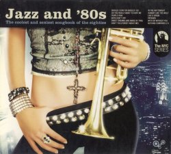 Jazz and '80s - Part One & Two (2005/07)