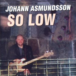 Johann Asmundsson - So Low (2001)