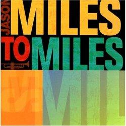 Jason Miles - Miles To Miles (2005)