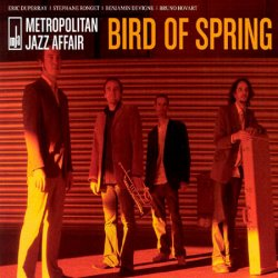 Metropolitan Jazz Affair - Bird of Spring (2007) FLAC