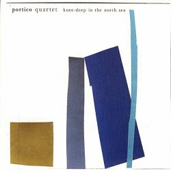 Portico Quartet - Knee-Deep In The North Sea (2007) [Hi-Res]
