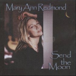 Mary Ann Redmond - Send The Moon (2005)
