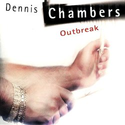 Dennis Chambers - Outbreak (2002)