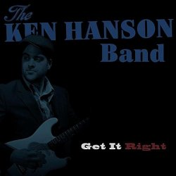 The Ken Hanson Band - Get It Right (2011)