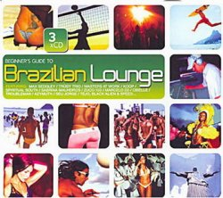 Beginner's Guide To Brazilian Lounge (2006) 3CDs
