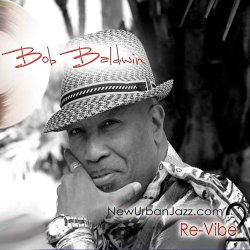 Bob Baldwin - NewUrbanJazz.com 2 / Re-Vibe (2011)