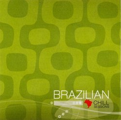 Brazilian Chill Sessions (2007)