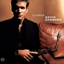 David Sanborn - Closer (2005)