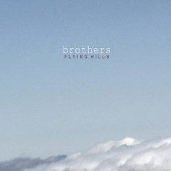 Flying Hills - Brothers (2011)