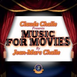 Claude Challe presents: Music For Movies (By Jean-Marc Challe) ( 2011)