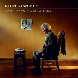 Nitin Sawhney – Last Days Of Meaning (2011)