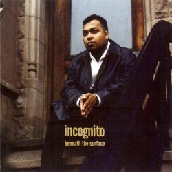 Incognito - Beneath The Surface (1996)