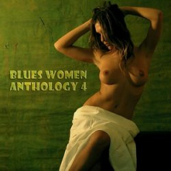 VA - Blues Women Anthology Vol.4 (2007)