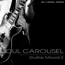 Soul Carousel: Guitar Mood 2 by Lenny Shine (2011)