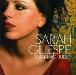 Sarah Gillespie - Stalking Juliet (2009)