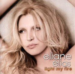 Eliane Elias - Light My Fire (2011) FLAC