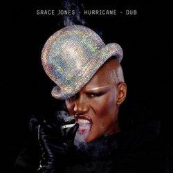Grace Jones - Hurricane / Dub (2011) 2CDs
