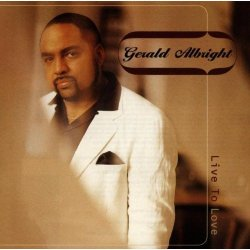 Gerald Albright - Live To Love (1997)