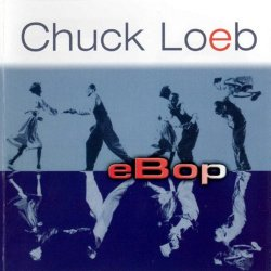Chuck Loeb - eBop (2003)