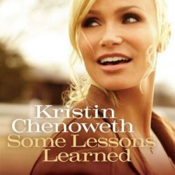 Kristin Chenoweth - Some Lessons Learned (2011)