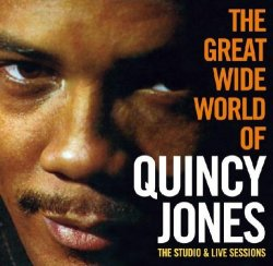 Quincy Jones - The Great Wide World Of Quincy Jones (2009)