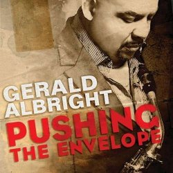 Gerald Albright - Pushing The Envelope (2010)