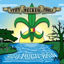 Stiff Necked Fools – Too Much Rain (2011)