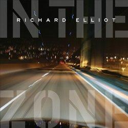 Richard Elliot - In The Zone (2011)