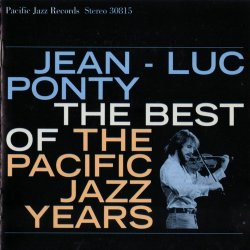 Jean-Luc Ponty - The Best of the Pacific Jazz Years (2001)