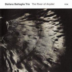 Stefano Battaglia Trio - The River of Anyder (2011)
