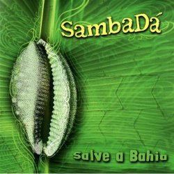 Sambada - Salve a Bahia (2006)
