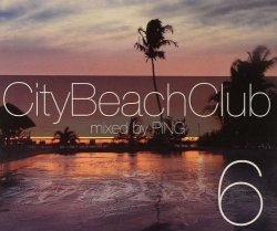 City Beach Club 6 (Mixed By Ping) (2011)