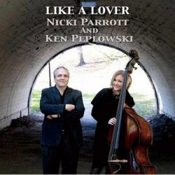 Nicki Parrott And Ken Peplowski - Like A Lover (2011)