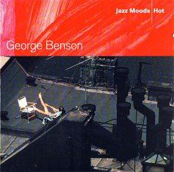 George Benson - Jazz Moods: Hot (2004)