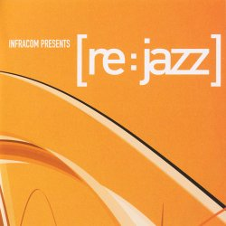 [re:jazz] - INFRACom! presents: [re:jazz] (2002)