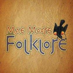Mae Moore - Folklore (2011)