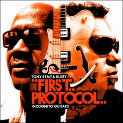 Tony Remy & Bluey - First Protocol: Incognito Guitars (2007)