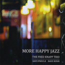 The Fred Knapp Trio - More Happy Jazz (2009)