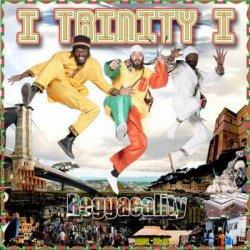 I Trinity I - Reggaeality (2011)