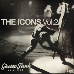 Ghetto Funk Remixes: The Icons Vol 2 (2011)